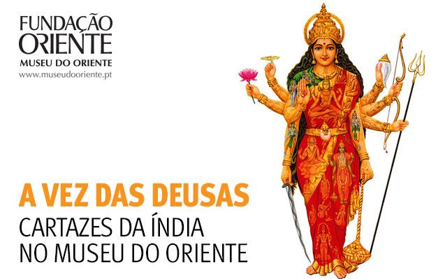 Exposição | A Vez das Deusas. Cartazes da Índia no Museu do Oriente