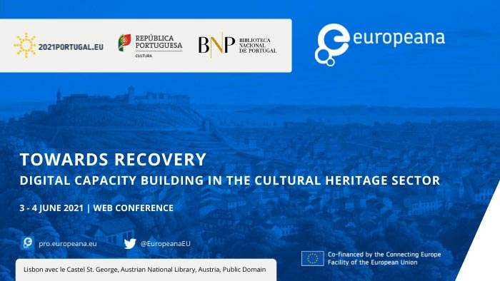 Conferência online | Towards recovery:digital capacity building in the Cultural Heritage sector | 3 - 4 jun.