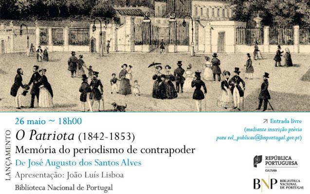 Lançamento | O Patriota. Memória do periodismo de contrapoder | 26 maio | 18h00 | BNP