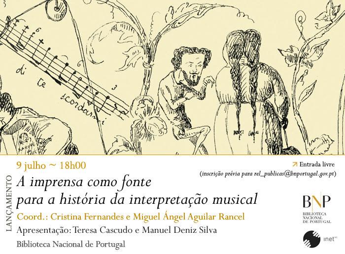 Lançamento   A imprensa como fonte para a história da interpretação musical   9 jul.   18h00   BNP
