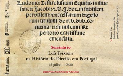 Seminário | Luís Teixeira na História do Direito em Portugal | 12 jul. | 10h30 | BNP