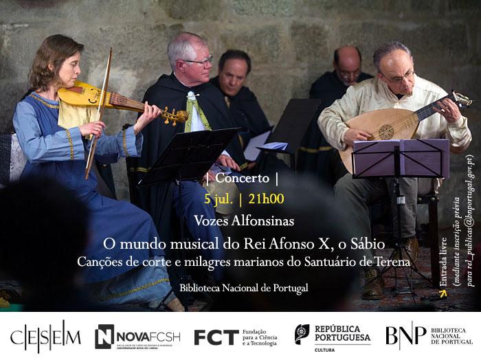 Concerto   Vozes Alfonsinas   O mundo musical do Rei Afonso X, o Sábio   5 jul.   21h30   BNP