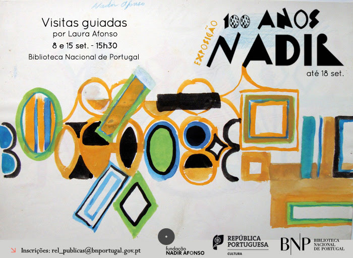 Visitas guiadas   Exposição 100 anos Nadir   8 e 15 set.   15h30   BNP