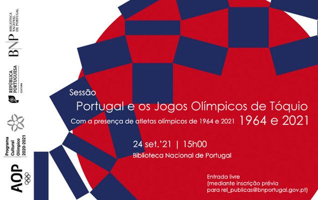 Sessão | Portugal e os Jogos Olímpicos de Tóquio: 1964 e 2021 | 24 set. | 15h00 | BNP