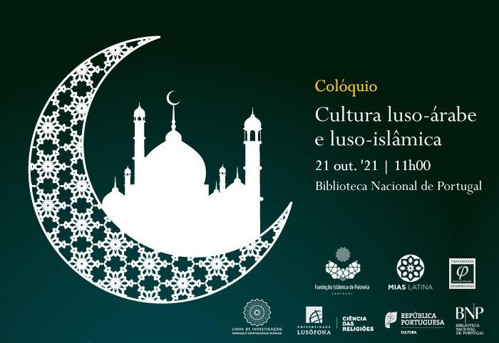 Colóquio | Cultura luso-árabe e luso-islâmica | 21 out. | 11h00 - 19h00 | BNP