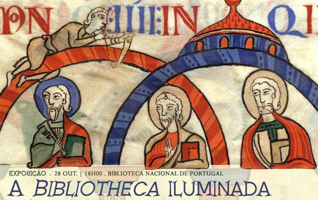 Exposição | A Bibliotheca iluminada – Produção e circulação da Bíblia em Portugal | 28 out. | 18h00 | BNP