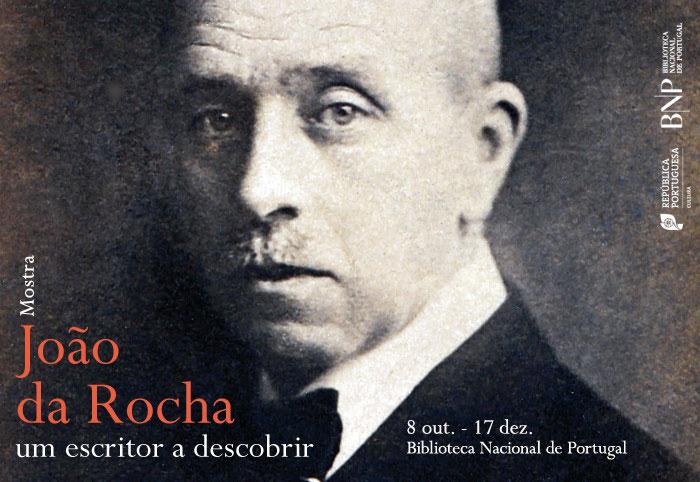 Mostra |  João da Rocha: um escritor a descobrir | 8 out. - 17 dez. | BNP