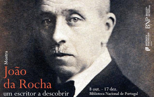 Mostra | João da Rocha: um escritor a descobrir | 8 out. – 17 dez. | BNP
