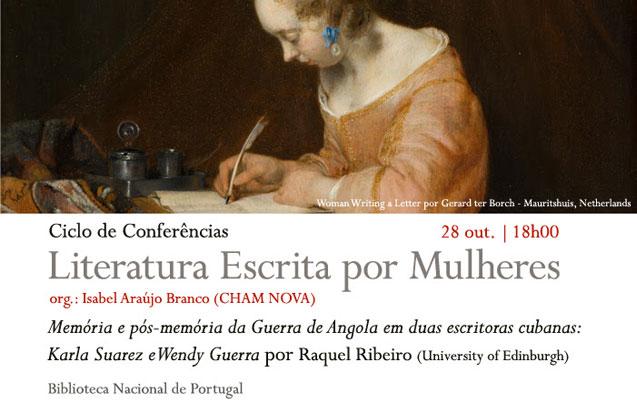 Ciclo Literatura Escrita por Mulheres: … Guerra de Angola em duas escritoras cubanas: Karla Suarez e Wendy Guerra | 28 out. | 18h00 | BNP