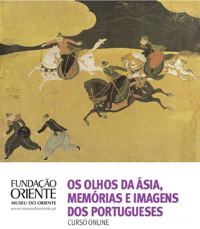 CURSO ONLINE   OS OLHOS DA ÁSIA, MEMÓRIAS E IMAGENS DOS PORTUGUESES